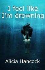 I feel like I'm drowning
