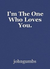I'm The One Who Loves You.