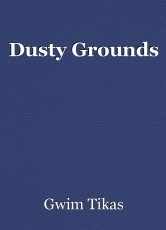 Dusty Grounds