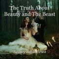 The Truth About Beauty and The Beast