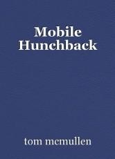 Mobile Hunchback