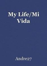 My Life/Mi Vida