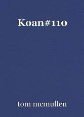 Koan#110