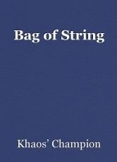 Bag of String