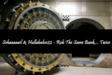 Rob The Same Bank... Twice ft. Hullabaloo22