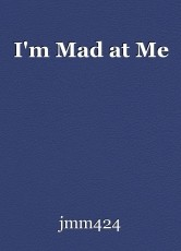 I'm Mad at Me