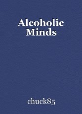 Alcoholic Minds