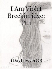 I Am Violet Breckinridge: Pt.1
