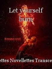Let yourself burn