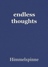 endless thoughts