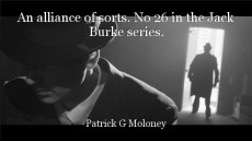 An alliance of sorts. No 26 in the Jack Burke series.