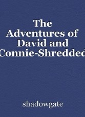 The Adventures of David and Connie-Shredded Humans