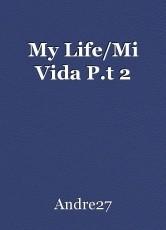 My Life/Mi Vida P.t 2