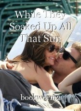 While They Soaked Up All That Sun