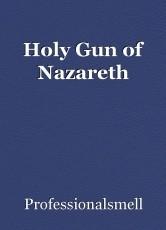 Holy Gun of Nazareth