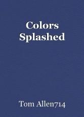 Colors Splashed