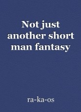 Not just another short man fantasy