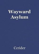 Wayward Asylum