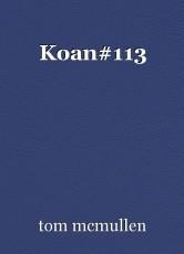 Koan#113