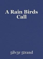 A Rain Birds Call