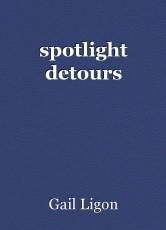 spotlight detours
