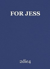 FOR JESS