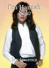 I'm Hannah Solo