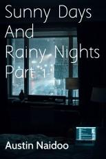 Sunny Days and Rainy Nights Part 1