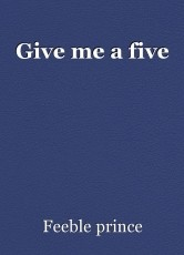 Give me a five