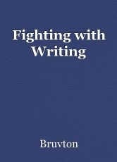 Fighting with Writing