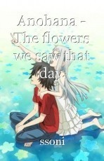 Anohana - The flowers we saw that day.