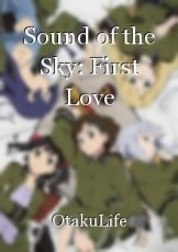 Sound of the Sky: First Love