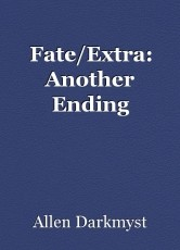 Fate/Extra: Another Ending