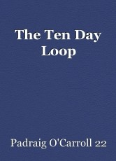 The Ten Day Loop