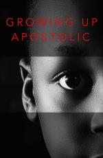 Growing Up Apostolic