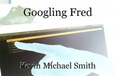 Googling Fred