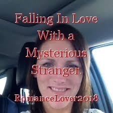Falling In Love With a Mysterious Stranger.