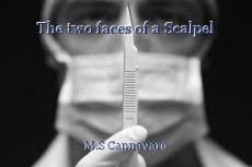The two faces of a Scalpel