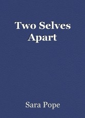 Two Selves Apart