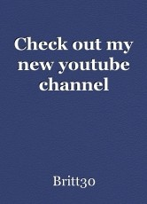 Check out my new youtube channel