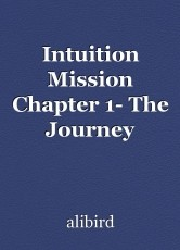 Intuition Mission Chapter 1- The Journey