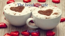 The breakup cafe