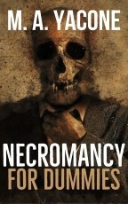 Necromancy For Dummies, Chapter 1: These Are Not the Heroes You're Looking For