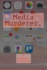 Media Murderer