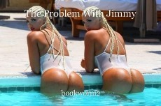 The Problem With Jimmy