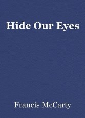 Hide Our Eyes