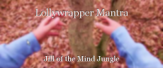 Lollywrapper Mantra
