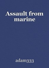 Assault from marine