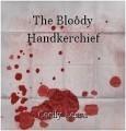 The Bloody Handkerchief