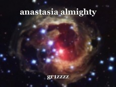 anastasia almighty
